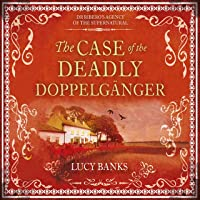 The Case of the Deadly Doppelgänger(Dr Ribero's Agency of the Supernatural #2)