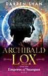 Archibald Lox and the Empress of Suanpan (Archibald Lox #2)