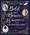 Bold and Brave Women from Shakespeare by The Shakespeare Birthplace ...