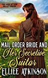 Mail Order Bride and Her Secret Suitor (The Love of Low Valley, #7)