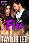 Line of Fire: Passion Meets Politics (The Candidate, #3)