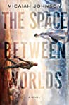The Space Between Worlds by Micaiah Johnson