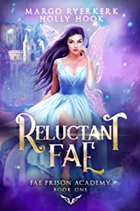 Reluctant Fae (Fae Prison Academy #1)