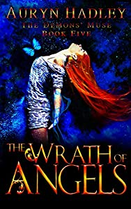 The Wrath of Angels (The Demons' Muse, #5)