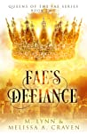 Fae's Defiance (Queens of the Fae #2)