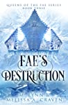 Fae's Destruction (Queens of the Fae #3)