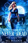Never Dead (Welcome To Dead House Book 1)