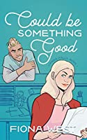 Could Be Something Good (Timber Falls #1)