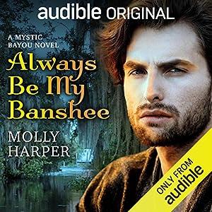 Always Be My Banshee (Mystic Bayou, #4)