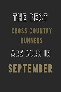 The Best Cross country runners are Born in September journal: 6*9 Lined Diary Notebook, Journal or Planner and Gift with 120 pages