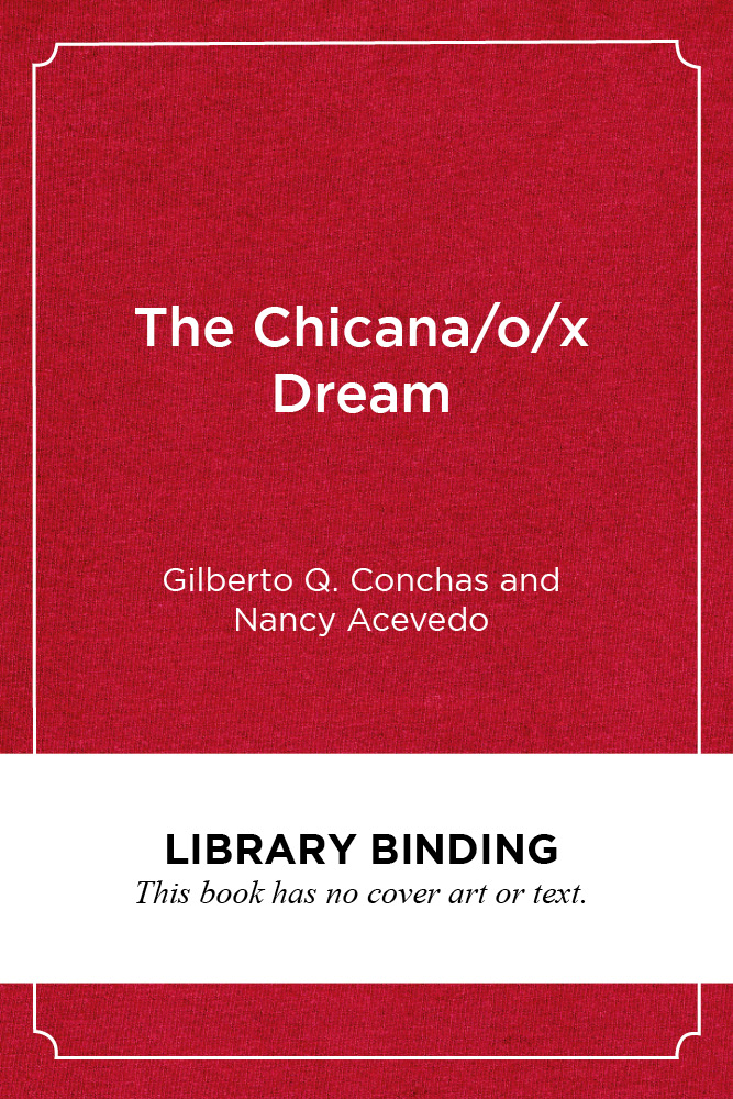 The Chicana/o/x Dream: Hope, Resistance and Educational Success