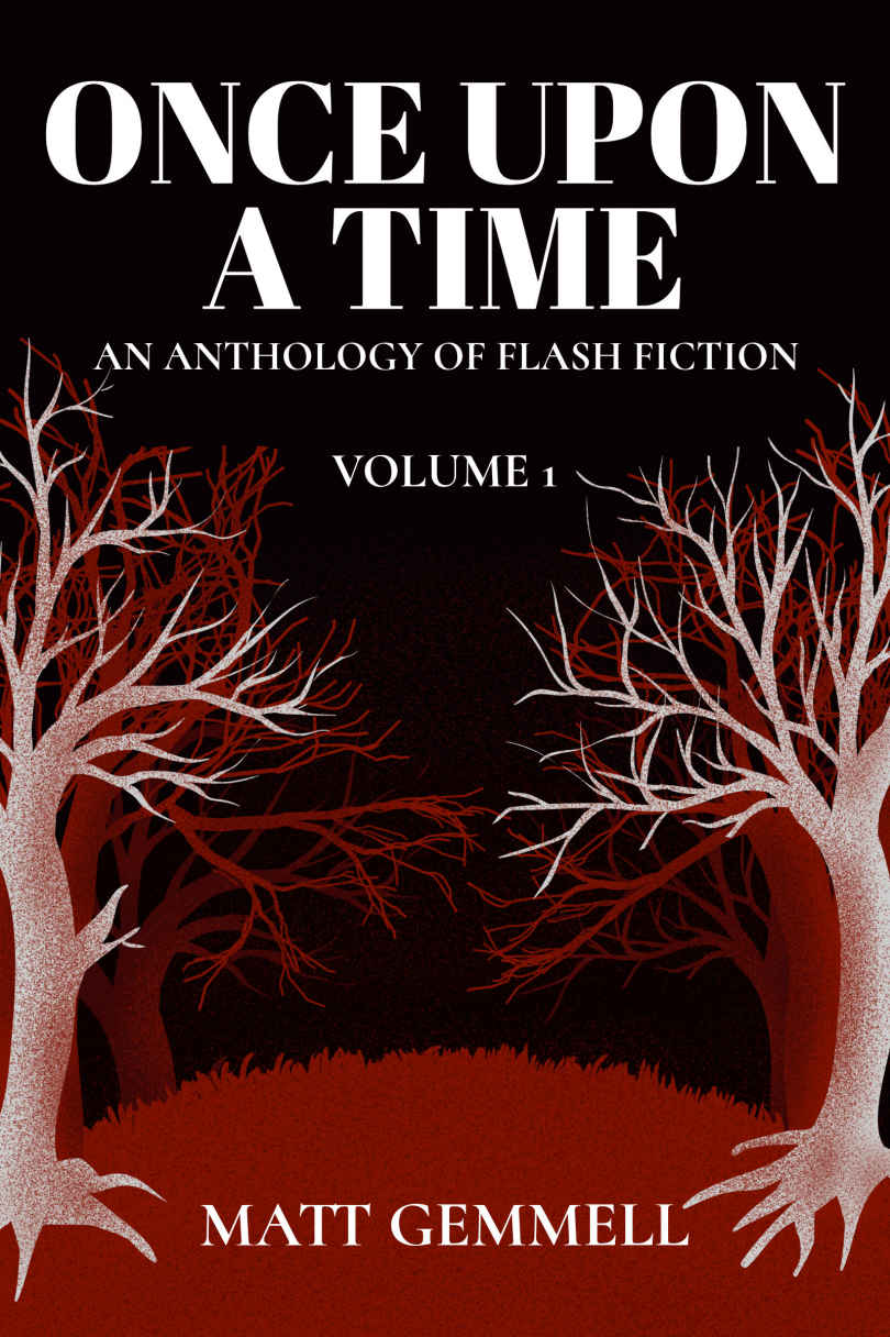 Once Upon A Time — Volume 1: An Anthology of Flash Fiction