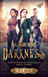 A Touch of Darkness (The Towers of the Earth, #3)