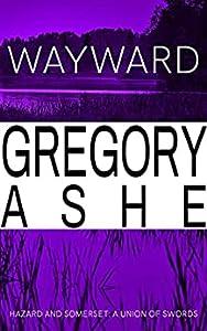 Wayward (Hazard and Somerset: A Union of Swords, #4)
