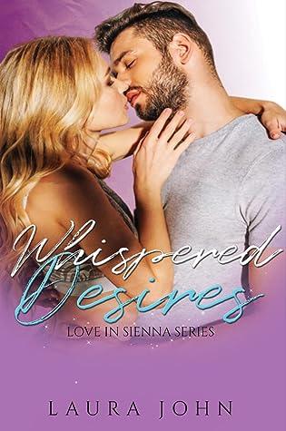 Whispered Desires (Love in Sienna, #4)
