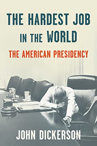 The Hardest Job in the World: The American Presidency
