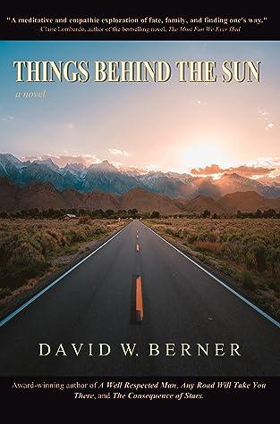Things Behind the Sun: A Novel