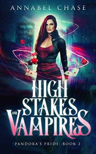 High Stakes and Vampires (Pandora's Pride #2) by Annabel Chase