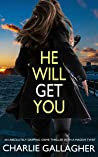 He Will Get You (Maddie Ives #5)