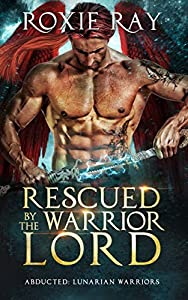 Rescued by the Warrior Lord (Lunarian Warriors, #2)