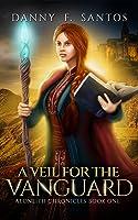 A Veil for the Vanguard (Aeonlith Chronicles, #1)