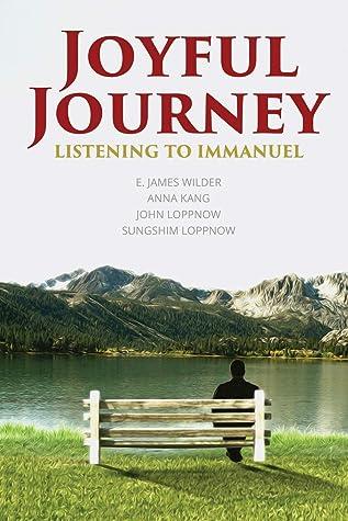 Joyful Journey Listening To Immanuel By E James Wilder