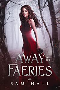 Away with the Faeries (Get Your Rocks Off, #1)