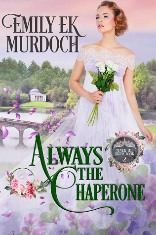 Always the Chaperone (Never the Bride, #2)