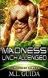 Madness Unchallenged (Dragons Of Zalara, #5)