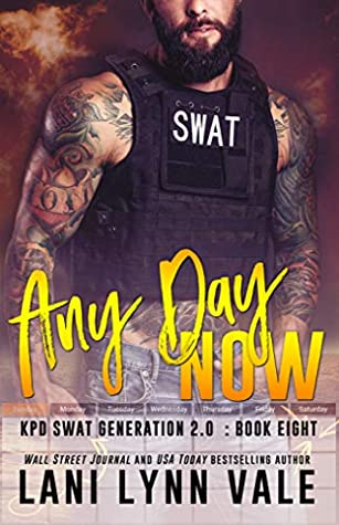 Any Day Now (SWAT Generation 2.0, #8)