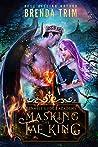 Masking the Fae King (Bramble's Edge Academy, #2)