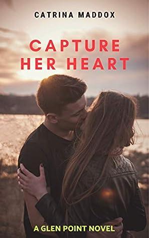 Capture Her Heart (Glen Point Novel #1)