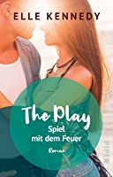 The Play - Spiel mit dem Feuer (Briar U, #3)