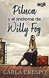 Piluca y el síndrome de Willy Fog (Especial Confinamiento)