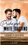 Pride and White Trashing (Sprung Like Spring #5)