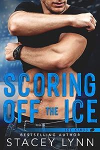Scoring Off the Ice (Ice Kings, #2)