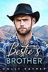My Bestie's Brother - A  Billionaire Romance (Billionaire Cowboys, #4)