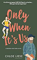 Only When It's Us (Bergman Brothers, #1)