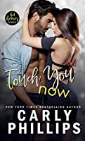 Touch You Now (Hot Heroes, #1)