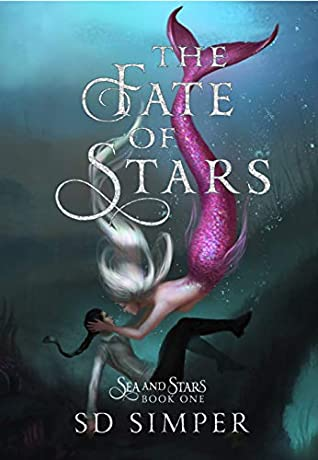 The Fate of Stars (Sea and Stars, #1)