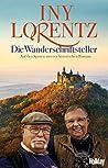 Die Wanderschriftsteller: Auf den Spuren unserer historischen Romane