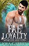 Fae Loyalty (Sanmere Shifters, #2)