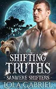 Shifting Truths (Sanmere Shifters, #4)