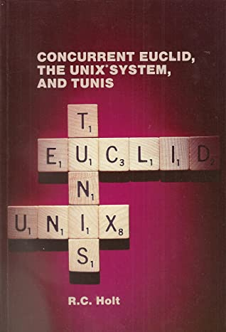 Concurrent Euclid, The Unix System, And Tunis