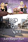 True Grit Spirit (Maddie Graves and Hannah Hickok Mystery)