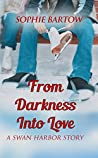 From Darkness into Love