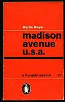 Madison Avenue U.S.A. (Penguin Special)