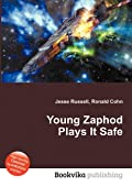 Young Zaphod Plays It Safe