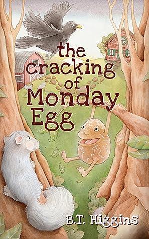 The Cracking of Monday Egg (Egg World Allegory, #1)