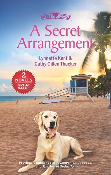 A Secret Arrangement: A Convenient Proposal / The Secret Seduction / The Puppy Proposal